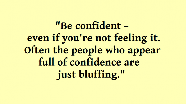 """Article thumbnail: """"Be confident – even if you are not feeling it. Often the people who appear full of confidence are just bluffing."""""""